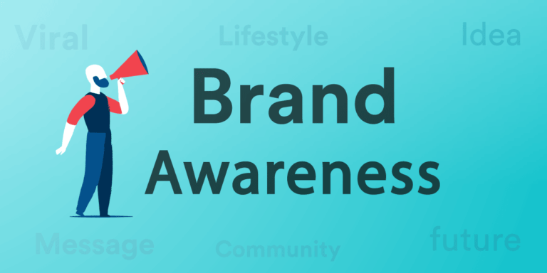 Importance Of Brand Awareness And How To Boost Yours