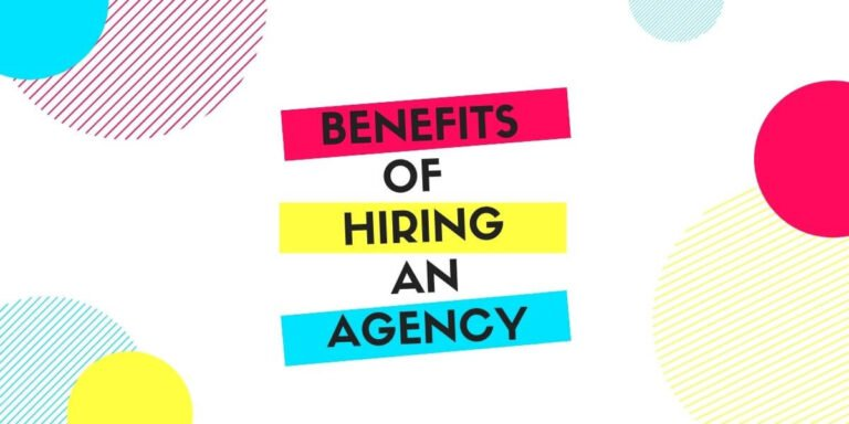 10 Benefits Of Hiring A Marketing Agency and tips to hire the right one