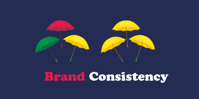 Brand Consistency Matters: 4 Tips To Stay On Brand