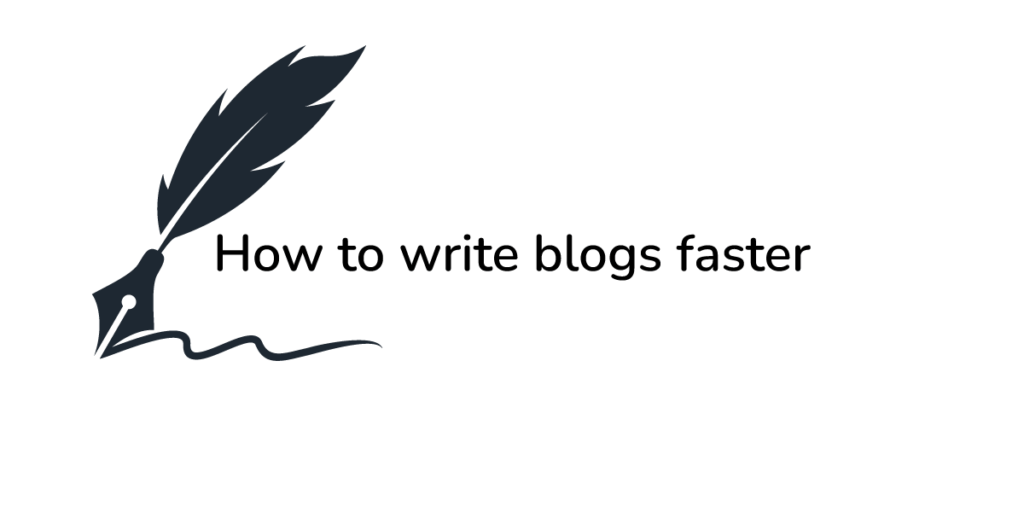 how to write blogs faster header